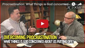 Biblical Strategies Today Episode 8: What things is God concerned about us putting off?