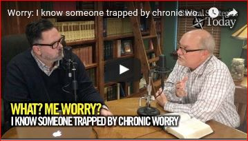 Worry: I know someone trapped by chronic worry Episode 14
