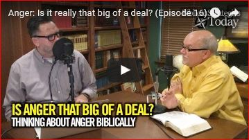 Anger: is it really that big of a deal? Episode 16