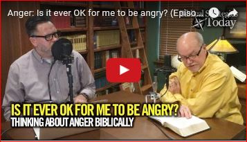 Anger: is it ever OK for me to be angry? Episode 18