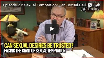 Sexual Temptation: Can sexual desires be trusted Episode 21